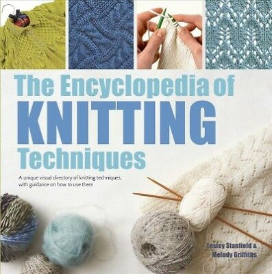 Encyclopedia of Knitting Techniques, Paperback by Stanfield, Lesley; Griffith...