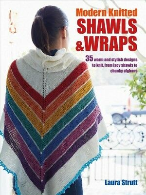 Modern Knitted Shawls & Wraps : 35 Warm and Stylish Designs to Knit, from Lac...