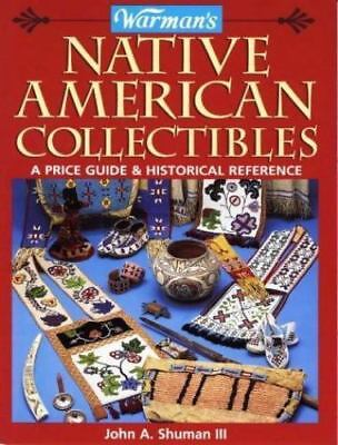 Warman's Native American Collectibles: A Price Guide & Historical-ExLibrary