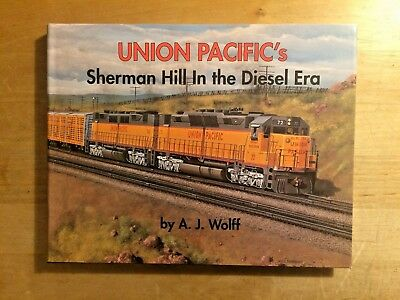 A. J. Wolff: Union Pacific's – Sherman Hill In the Diesel Era *** top Zustand