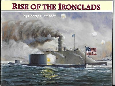 RISE OF THE IRONCLADS - CIVIL WAR By GEORGE E AMADON - NEW CONDITION
