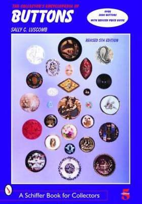 The Collector's Encyclopedia of Buttons (Schiffer Book for Collectors)
