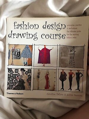 Fashion Design Drawing Course Principles Practice And Techniques The Ultimat 2 25 Picclick Uk