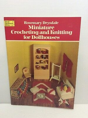 Rosemary Drysdale Miniature Crocheting and Knitting for Dollhouses Book  C1981