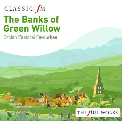The Banks of Green Willow: British Pastoral Favourites - Ralph Vaughan William