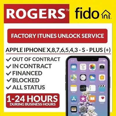 Rogers Fido iPhone Unlock Service FAST 24 HOURS OR LESS  5 5s 6 6s 6+ 6s+ 7 8 X