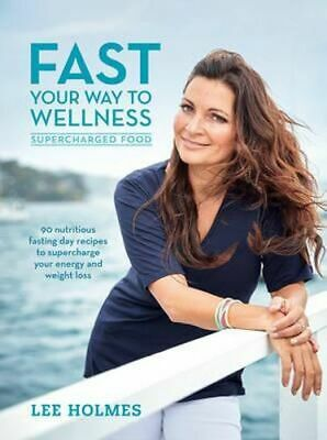 NEW Fast Your Way to Wellness  By Lee Holmes Paperback Free Shipping