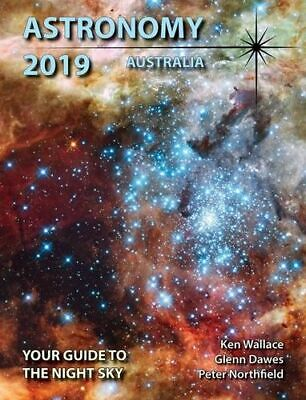 NEW Astronomy 2019 Australia By Glenn Dawes, Peter Northfield and Ken Wallace