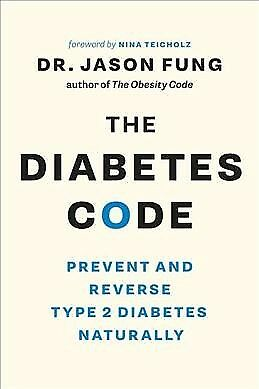 Diabetes Code : Prevent and Reverse Type 2 Diabetes Naturally, Paperback by F...