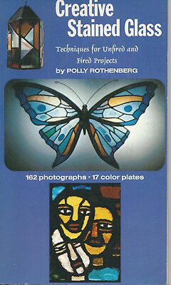 Creative Stained Glass - Techniques for Unfired and Fired Projects (1973) as new