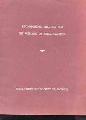 VINTAGE 1951 Recommended Practice for the Welding of Steel castings 40 pgs.