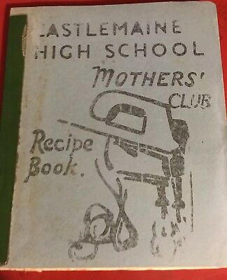 Castlemaine High School Mothers' Club Recipe Book 1970s?