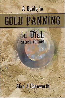 A Guide to Gold Panning in Utah mining geology placer 2nd Revised Edition!
