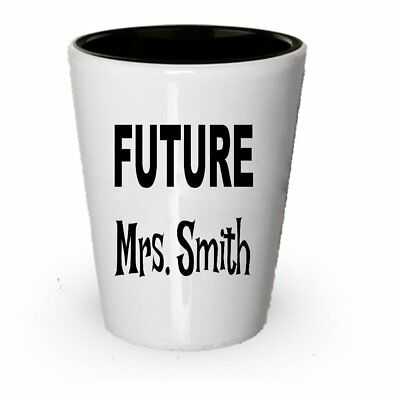 Future Mrs Smith Gifts - Future Mrs Smith Shot Glass - Gift Ideas For Smith...