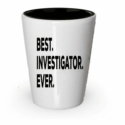 Gifts For Investigators - Best Investigator Ever Shot Glass - Investigation -...
