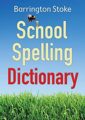 Barrington School Spelling Dictionary Key Stage 2 Or 3 Dyslexia- Friendly Layout