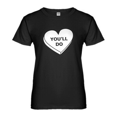 Womens You'll Do Valentines Day Short Sleeve T-shirt #3043