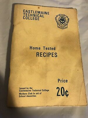 Castlemaine Technical College Home Tested Recipes' Booklet Issued By The Mothers
