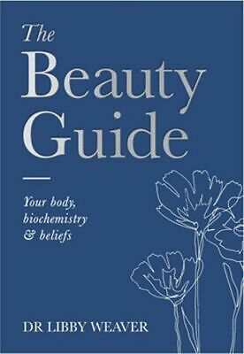 NEW The Beauty Guide By Dr. Libby Weaver Flexi Bound Book Free Shipping