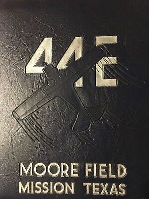 Us Army Air Forces - Moore Field, Mission Texas -Class 44-E Yearbook