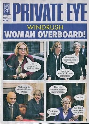 PRIVATE EYE MAGAZINE #1469 ~ 4th - 17th MAY 2018 ~ WINDRUSH ~ NEW ~