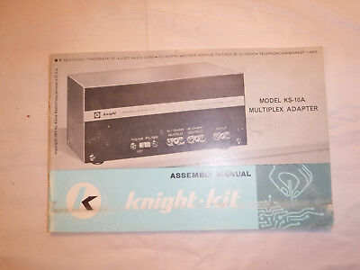 Knight Kit KS-10A **Assembly Manual**  Tube FM Radio Multiplex Adapter