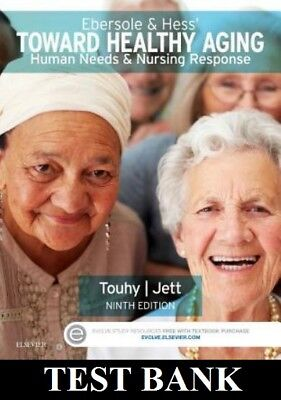 TEST BANK Ebersole and Hess' Toward Healthy Aging: Human Needs and Nursing 9e
