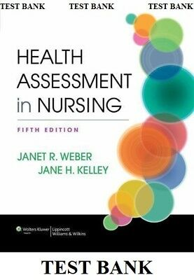 TEST BANK Health Assessment in Nursing 5th Edition by Kelley & Weber - NOT BOOK