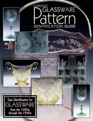 Florences Glassware Pattern Identification Guide by Florence; Florence