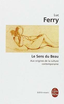 Le Sens du Beau : Aux origines de la culture contemporaine Luc Ferry Nouvelle