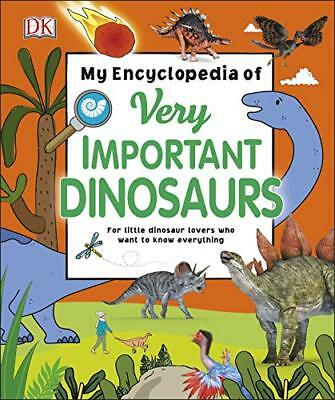 My Encyclopedia of Very Important Dinosaurs For Little Dinosaur Lovers Who Want