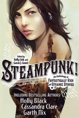 Steampunk book An Anthology Fantastically Rich and Strange Stories Holly Black