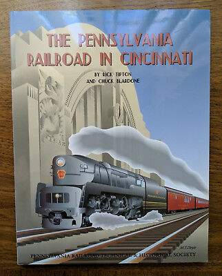 The Pennsylvania Railroad in Cincinnati by Rick Tipton