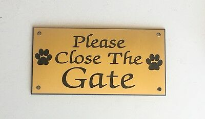 Please Close The Gate Sign Engraved