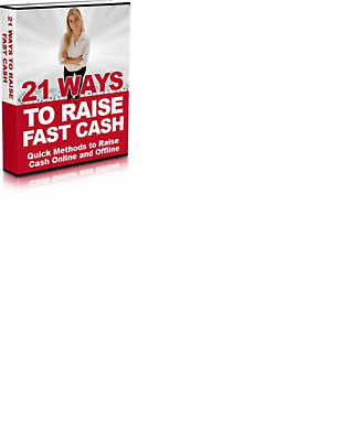 A great find!  21 Ways To Raise Fast Cash    PDF  with Master Resell Rights