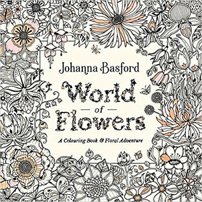 World of Flowers: A Colouring Book and Floral Adventure | Johanna Basford