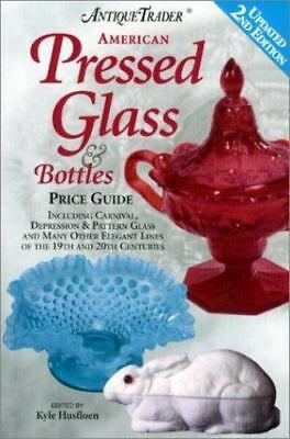 Antique Trader American Pressed Glass and Bottles: Price Guide  Paperback