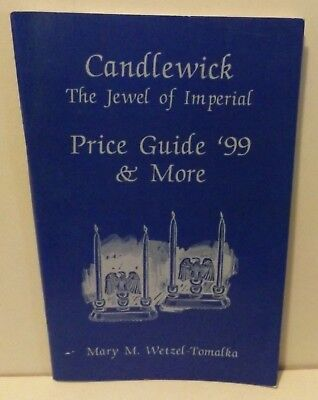 CANDLEWICK The Jewel of Imperial Price Guide '99 & More by Mary Wetzel-Tomalka