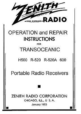 200 Page Manual  Reprint For Zenith Trans-Oceanic  H500=R520  600 Series=R520A