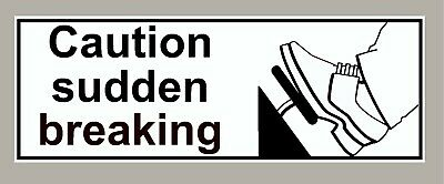 2 X Caution Sudden Breaking Stickers Signs