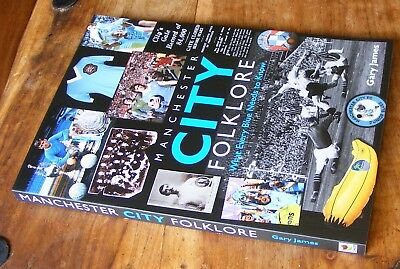 Manchester City Folklore - What Every Blue Needs to Know by Gary James
