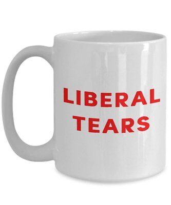 Liberal Tears Coffee Mug - Funny Tea Hot Cocoa Coffee Cup - Novelty Birthday...