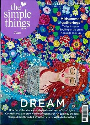 The Simple Things Magazine Issue #72 June 2018 ~ ~  New ~ ~