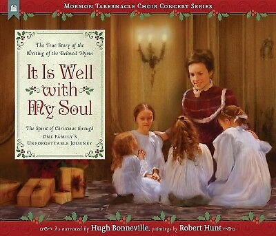It Is Well With My Soul : The True Story of the Writing of the Beloved Hymn, ...