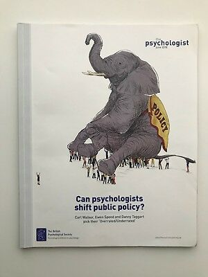 The Psychologist - CAN PSYCHOLOGISTS SHIFT PUBLIC POLICY? - June 2018