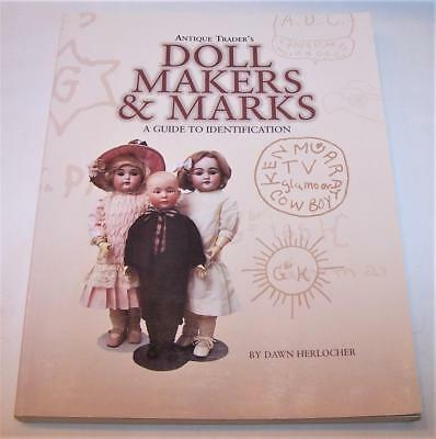 Antique Trader's Doll Makers and Marks: A Guide to Identification Herlocher 1999