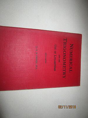 Numerical Trigonometry And The Use Of Logarithms Sixth Edition Like New