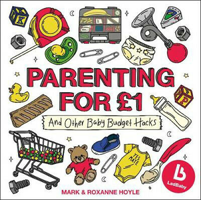 Ladbaby - Parenting for GBP1: ...and other baby budget hacks | Mark Hoyle