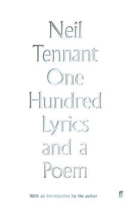 One Hundred Lyrics and a Poem | Neil Tennant