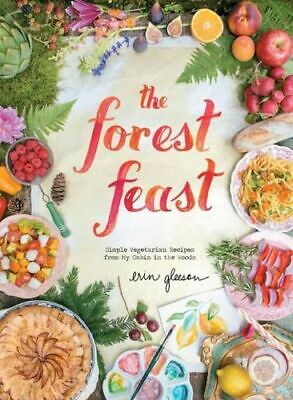 NEW The Forest Feast By Erin Gleeson Hardcover Free Shipping